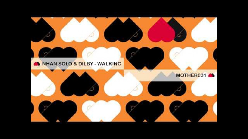 Nhan Solo Dilby - Walking - MOTHER031
