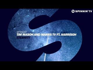 Tim Mason and Marrs TV ft. Harrison - Eternity (Available April 13)
