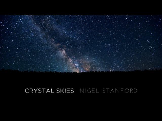 Crystal Skies - Nigel Stanford - 4k TimeLapse