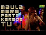 Maula Mere Party Karade Tu (Full Song) : TVF Cocan Studio