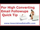 For High Converting Email Followups - Quick Tip
