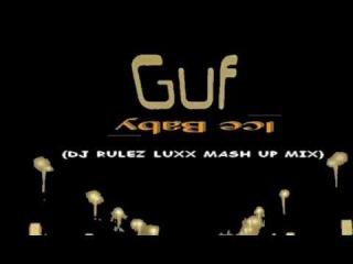 Guf - Ice Baby (DJ Rulez Luxx Mash Up Mix)