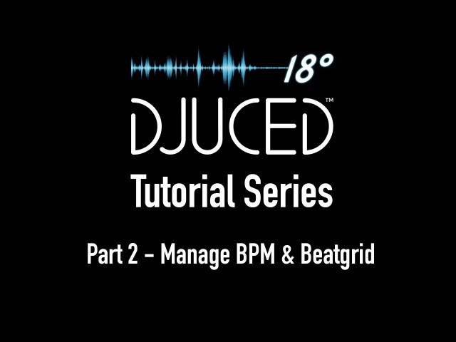 DJUCED 18 Tutorial Part 2 Load a track - Check BPM - Adjust Beatgrid