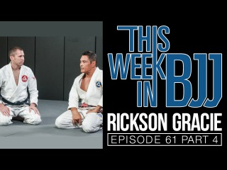 This Week In BJJ Episode 61 with Rickson Gracie Part 4 of 4