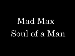 Steven Stern - Soul of a Man (Mad Max)