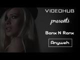 Banx &amp Ranx x Konshens - Anyweh (VideoHUB)