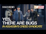 Yes There are Bugs in Assassin's Creed Syndicate