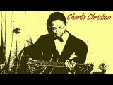 Charlie Christian - Swing to Bop (Charlie's Choice) (1941)