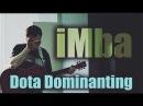 IMba - Dota Dominating (песни про доту)