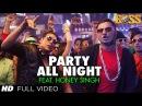 Party All Night Feat. Honey Singh (Full Video) Boss | Akshay Kumar, Sonakshi Sinha