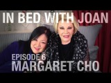 In Bed With Joan - Episode 6 Margaret Cho