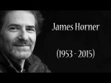 Джеймс Хорнер - James Horner Tribute (1953 - 2015)