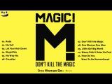 MAGIC!| Don't kill the Magic| Full Album