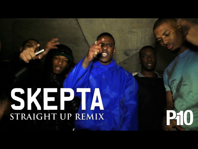 P110 Skepta Straight Up Remix