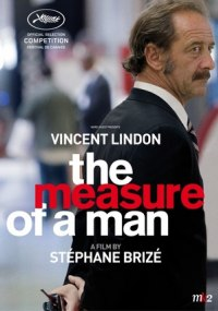 The Measure of a Man (La loi du marché) La ley del mercado