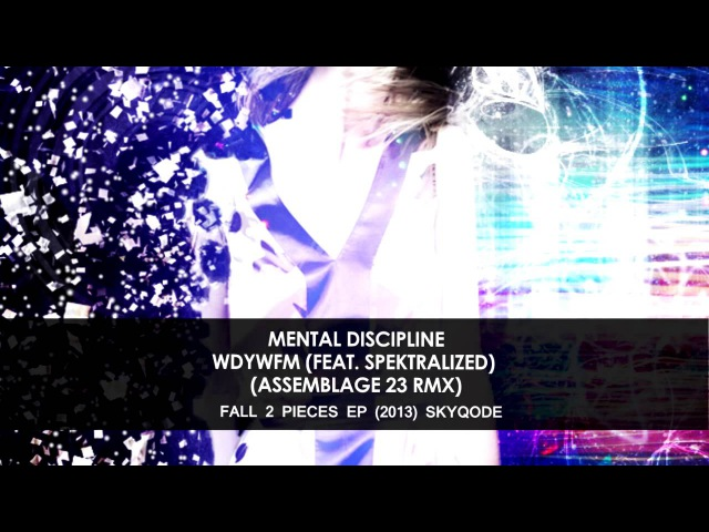 Mental Discipline - WDYWFM (Feat. Spektralized) (Assemblage 23 Remix) [futurepop / synthpop]