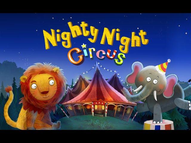 Nighty Night Circus a lovely bedtime story for kids смотреть онлайн без регистрации