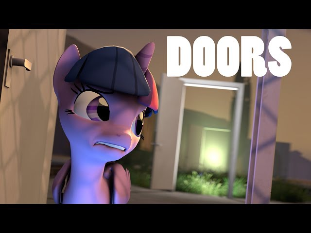 [SFM Ponies] Doors - A Collaborative Effort