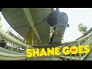 Shane O'Neill's Shane GOES part