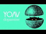 YOAV - Dopamine (radio mix)
