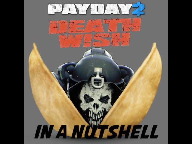 Payday2 Deathwish in a Nutshell