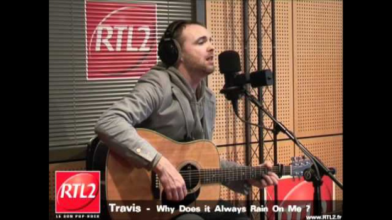 Live Travis - Why Does It Always Rain On Me