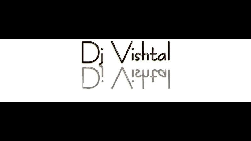 DjVishtal - 2#