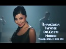 Shahzoda feat Faydee Habibi Улыбнись и все Ок