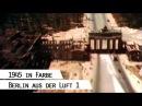 Flug über das zerstörte Berlin 1945 in Farbe, Teil 1