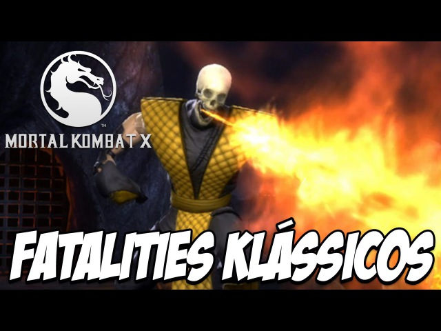 Mortal Kombat X - NOVOS FATALITIES CLÁSSICOS