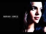 Norah Jones - All your love