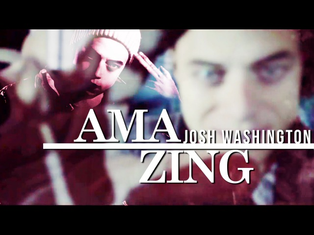 ✗ | A M A Z I N G [Josh Washington]