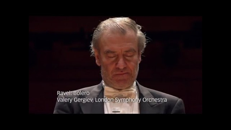 Maurice Ravel Bolero London Symphony Orchestra Valery Gergiev