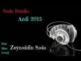 Zeyneddin Seda - Azdi 2015