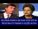 Bolsonaro denuncia que Dilma vetou voto impresso para o PT fraudar as eleições em 2018