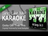 Gotta Get Thru This (Karaoke Version) - Originally Performed By Daniel Bedingfield