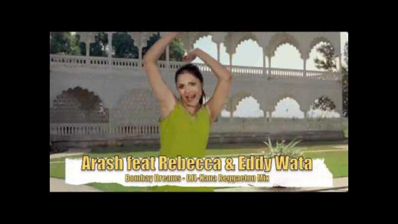 Arash feat Rebecca Eddy Wata Bombay Dreams DJL Kana Reggaeton Mix