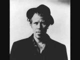 Tom Waits - Home I'll never be (Jack Kerouac)
