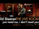 Ed Sheeran - You Need Me, I Don't Need You captured in The Live Room