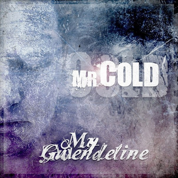 MY GWENDELINE -  сингл Mr. Cold!