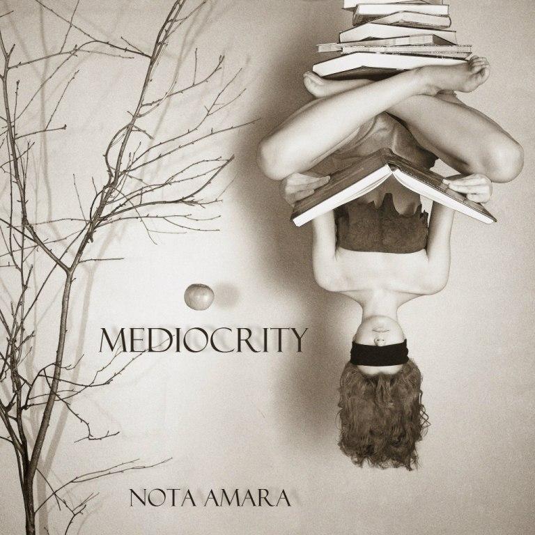 Nota Amara — ЕР «Mediocrity» (2015)