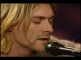 Nirvana - Jesus Doesnt Want Me for a Sunbeam (Unplugged 1993)