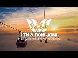 Trance &amp Progressive LTN &amp Roni Joni - In Between (eleven.five Remix) Silk Music