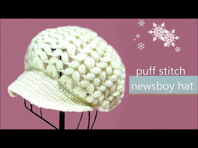 玉編みの帽子 ニットキャスケットの編み方 How To Crochet * puff stitch newsboy hat (casquette) *