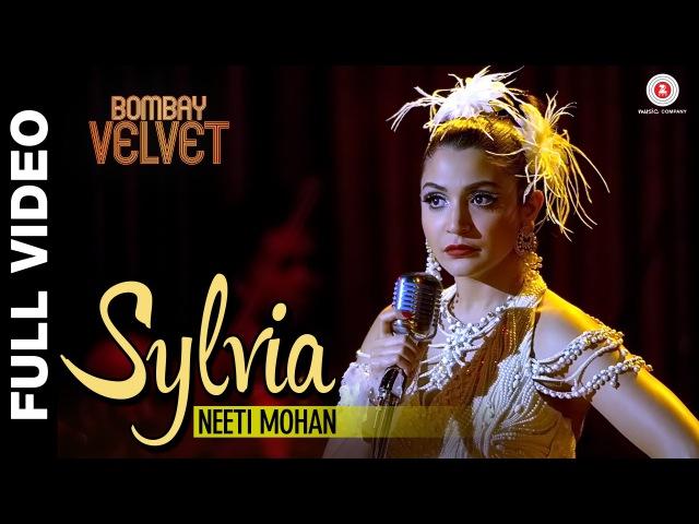 Sylvia Full Video - Bombay Velvet - Neeti Mohan - Amit Trivedi - Ranbir Kapoor | Anushka Sharma