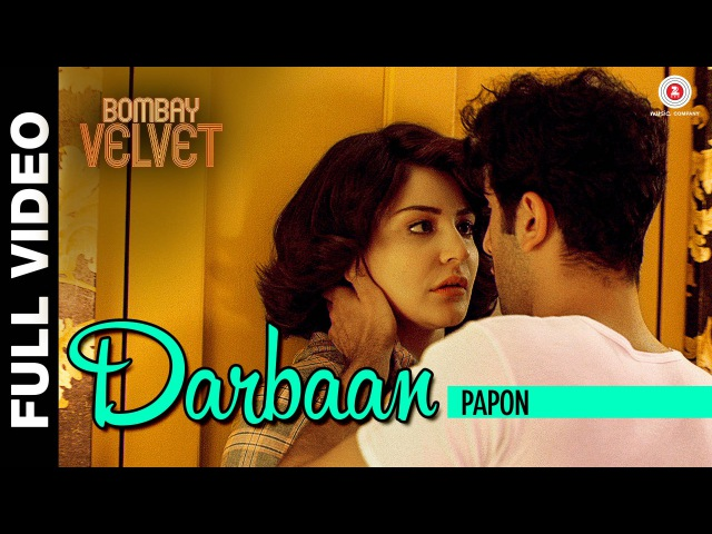 Darbaan Full Video - Bombay Velvet - Ranbir Kapoor Anushka Sharma | Amit Trivedi | Papon