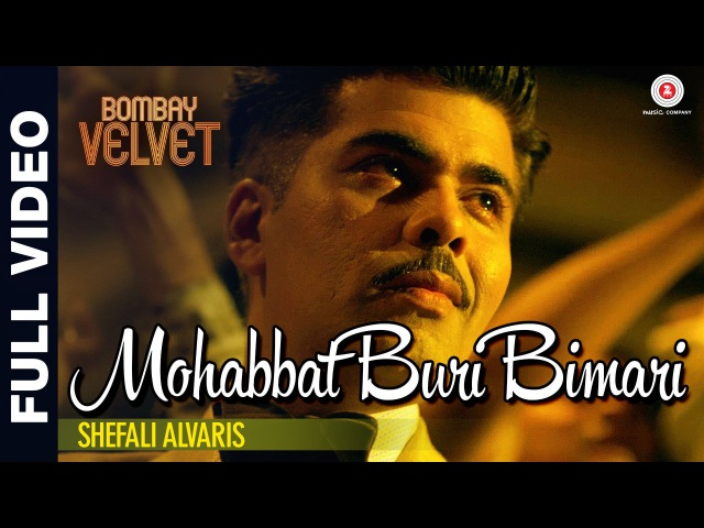 Mohabbat Buri Bimari Full Video | Bombay Velvet | Ranbir - Anushka | Amit Trivedi