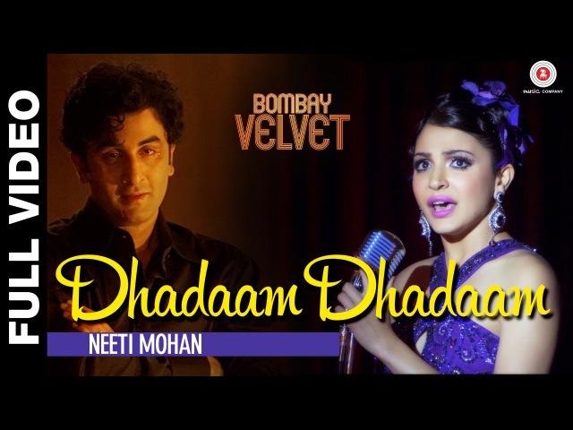 Dhadaam Dhadaam Full Video - Bombay Velvet - Ranbir Kapoor Anushka Sharma | Amit Trivedi