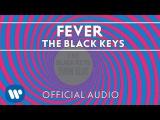 The Black Keys - Fever Official Audio
