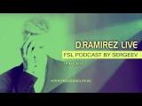 FSL Podcast By Sergeev - D.Ramirez (UK) Live